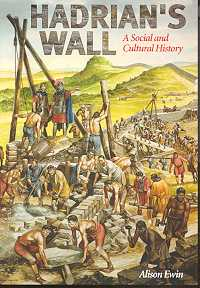 Hadrian's Wall: A Social and Cultural History