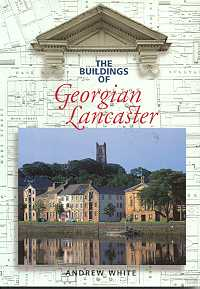 The Buildings of Georgian Lancaster