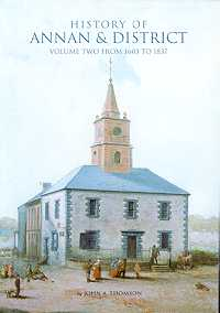 History of Annan and District: Volume Two from 1603 to 1837