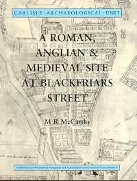 A Roman, Anglian & Medieval Site at Blackfriars Street