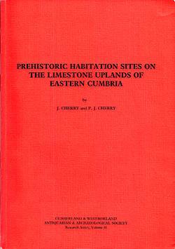 Prehistoric Habitation Sites on the Limestone Uplands of Eastern Cumbria