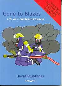 Gone to Blazes: Life as a Cumbrian Fireman