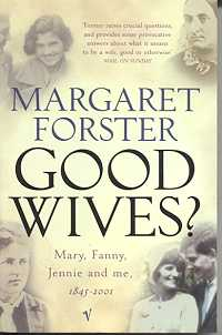 Good Wives? Mary, Fanny, Jennie and me, 1845 - 2001