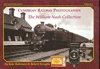 Cumbrian Railway Photographer: The William Nash Collection