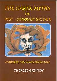 The Oaken Myths of Post - Conquest Britain: Symbolic Carvings from 1066