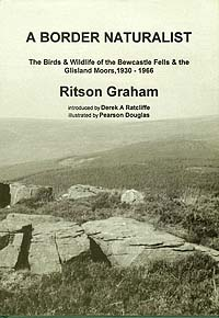 A Border Naturalist: The Birds & Wildlife of the Bewcastle Fells & the Gilsland Moors, 1930 - 1966