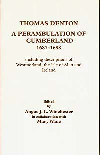 Thomas Denton: A Perambulation of Cumberland 1687-8
