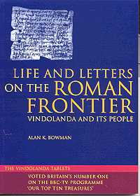 Life and Letters of the Roman Frontier: Vindolanda and its People