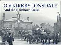 Old Kirkby Lonsdale And the Rainbow Parish