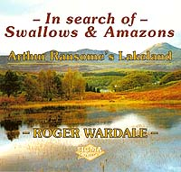 In Search of Swallows & Amazons: Arthur Ransome's Lakeland