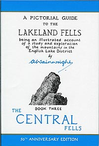 A Pictorial Guide to the Lakeland Fells, Book Three, Anniversary Edition, The Central Fells