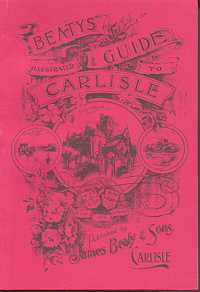 Beatys Illustrated Guide to Carlisle