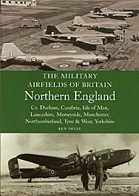 The Military Airfields of Britain - Northern England