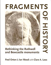 Fragments of History - Rethinking Ruthwell & Bewcastle Monuments