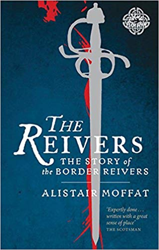 The Reivers - The Story of the Border Reivers