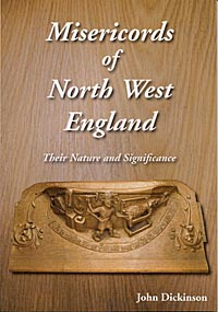 Misericords of North West England - their Nature and Significance