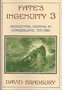 Fate's Ingenuity 3 - Accidental Deaths in Cumberland 1771-1780