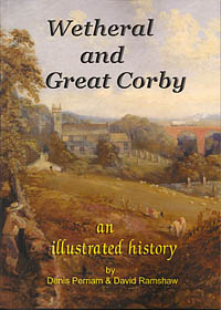 Wetheral and Great Corby - an Illustrated History
