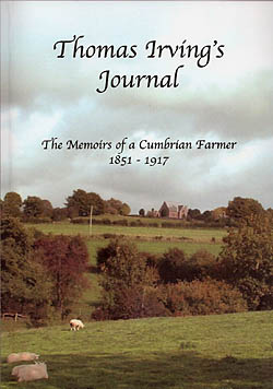 Thomas Irving's Journal The Memoirs of a Cumbrian Farmer 1851 - 1917