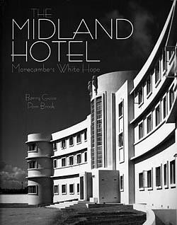 The Midland Hotel - Morecambe's White Hope
