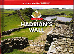 A Boot Up Hadrian's Wall - 10 Leisure Walks of Discovery