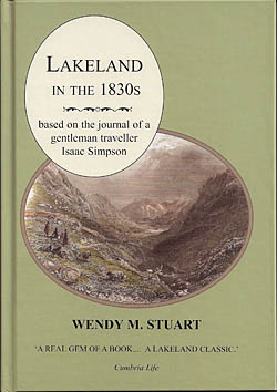 Lakeland in the 1830's - Based on the Journal of a Gentleman Traveller Isaac Simpson