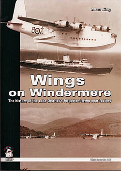Wings on Windermere - The History of the Lake District's Forgotten Flying Boat History