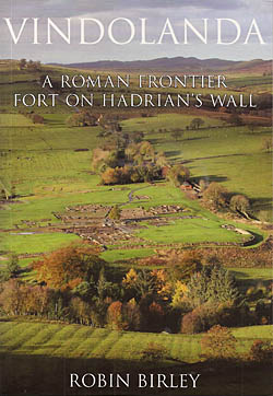 Vindolanda - A Roman Frontier Fort on Hadrian's Wall