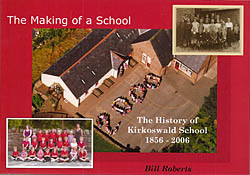The Making of a School - The History of Kirkoswald School 1856 - 2006