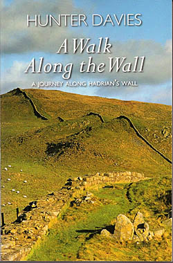 A Walk Along The Wall - A Journey Along Hadrian's Wall
