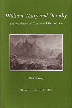 William, Mary and Dorothy - The Wordsworths' Continental Tour of 1820