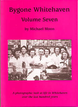 Bygone Whitehaven - Volume Seven