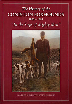 The History of the Coniston Foxhounds 1825 - 1925 - 'In The Steps Of Mighty Men'
