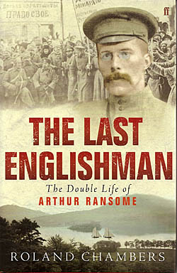 The Last Englishman - The Double Life of Arthur Ransome