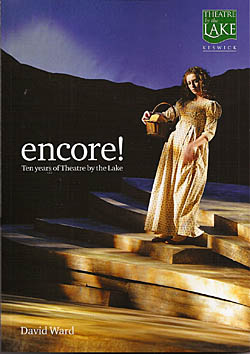 Encore! - Ten Years of Theatre By The Lake