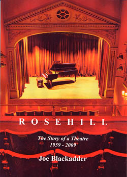 Rosehill - The Story of a Theatre 1959 - 2009