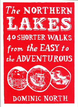 The Northern Lakes - 40 Shorter Walks from the Easy to the Adventurous