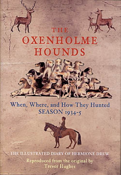 The Oxenholme Hounds - , When, Where and How They Hunted  - Season 1934-5 - The Illustrated Diary of Hermione Drew