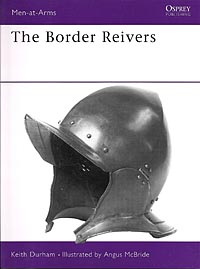 The Border Reivers: The Story of the Anglo-Scottish Borderlands