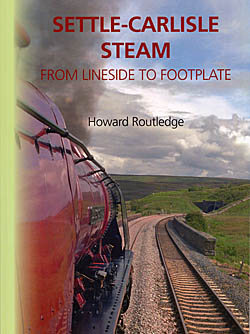 Settle - Carlisle Steam : From Lineside to Footplate