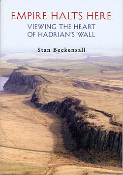 Empire Halts Here - Viewing the Heart of Hadrian's Wall