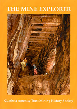 The Mine Explorer - The Journal of the Cumbria Amenity Trust Mining History Society
