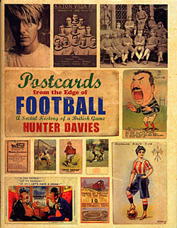 Postcards From the Edge of Football - A Social History of the British Game