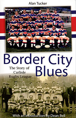 Border City Blues - The Story of Carlisle Rugby League