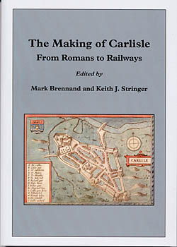 The Making of Carlisle - From Romans to Railways