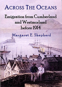 Across the Oceans - Emigration From Cumberland and Westmorland before 1914