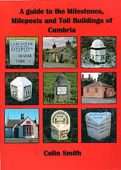 A Guide to the Milestones, Mileposts and Toll Buildings of Cumbria