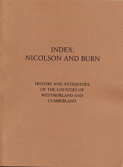 INDEX : NICHOLSON AND BURN - History and Antiquities of the Counties of Westmorland and Cumberland