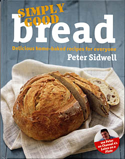Simply Good Bread - Delicious Home-Baked Recipes For Everyone