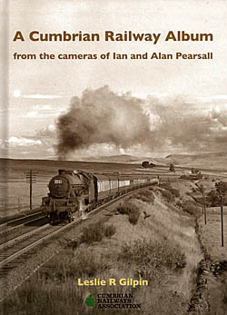 A Cumbrian Railway Album from the Cameras of Ian & Alan Pearsall